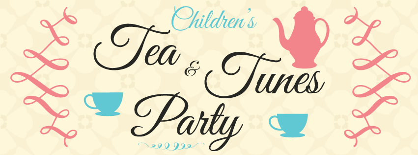Children's Tea & Tunes Party