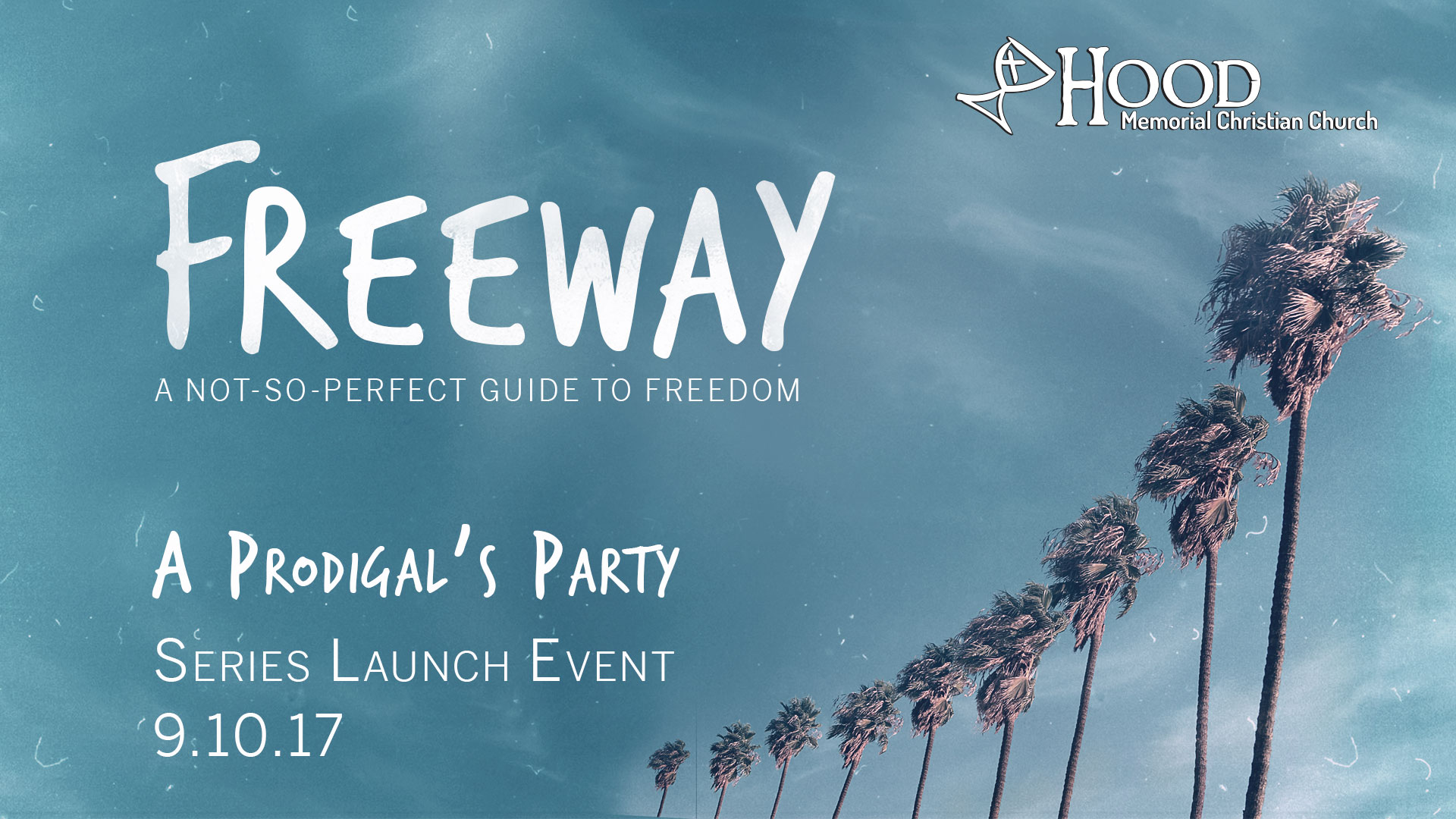 Freeway: A Not So Perfect Guide To Freedom - Series Launch Sunday