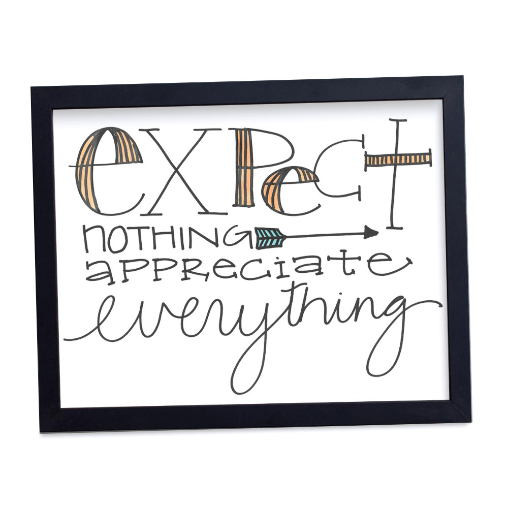 Expect Nothing, Appreciate Everything