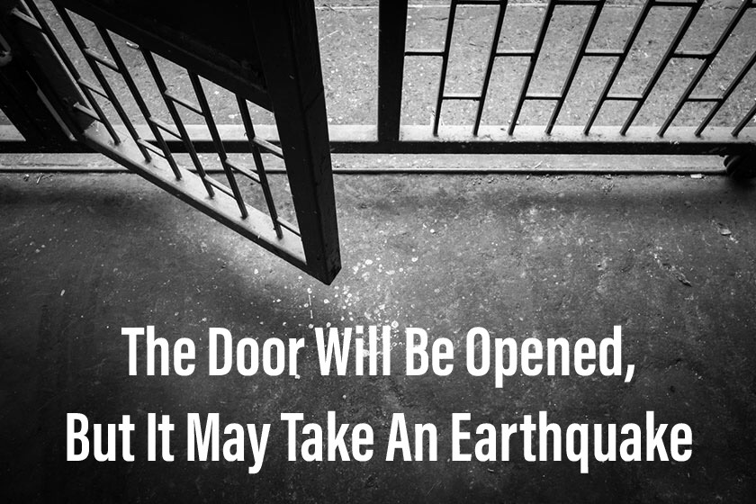 The Door Will Be Opened: It May Take An Earthquake